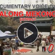 Documentary voice production for Along Mekong Extract documentary